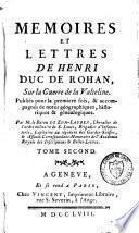 Memoires et lettres de Henri duc de Rohan, sur la guerre de la Valteline