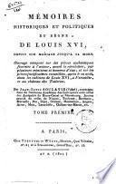 Mémoires historiques et politiques du règne de Louis 16., depuis son mariage jusqu'à sa mort, ouvrage composè sur des pièces authentiques ... par Jean-Louis Soulavie (l'ainé) ..