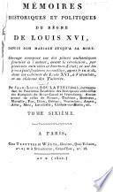 Mémoires historiques et politiques du règne de Louis XVI, depuis son mariage jusqu'à sa mort