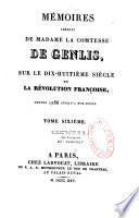 Mémoires inédits de Madame la Comtesse de Genlis, sur le dix-huitième siècle et la Révolution française, depuis 1756 jusqu'à nos jours