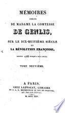 Mémoires inédits de Madame la Comtesse de Genlis, sur le dix-huitième siècle et la Révolution Française