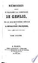 Memoires inedits de Madame la Comtesse de Genlis, sur le dix-huitieme siecle et la revolution francoise, depuis 1756 jusqu'a nos jours