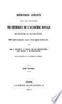 Mémoires inédits sur la vie et les ouvrages des membres de l'Académie royale de peinture et de sculpture