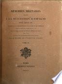 Mémoires militaires relatifs à la succession d'Espagne sous Louis XIV
