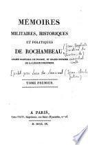 Mémoires militiaires, historiques et politiques de Rochambeau, ancien maréchal de France, et grand officier de la Légion d'Honneur
