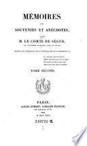 Memoires ou souvenirs et anecdotes, par M. Le Comte De Segur ...