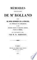 Mémoires particuliers de Mme Rolland [!]
