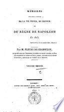 Memoires pou servir a l'histoire de la vie privee du retour et du regne de Napoleon en 1815. Par M. Fleury de Chaboulon. Volume premier °-second]