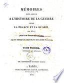 Mémoires pour servir a l'histoire de la guerre entre la France et la Russie, en 1812; avec un atlas militaire par un officier de l'état-major de l'armee française. Tome premier [-Tome second!