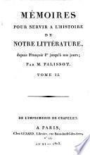 Mémoires pour servir à l'histoire de notre littérature depuis François 1er jusqu'à nos jours