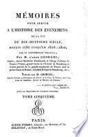Mémoires pour servir à l'histoire des énénemens de la fin du dix-huitième siècle depuis 1760 jusqu'en 1806-1810: 5. section, suite De la révolution française