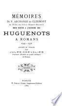 Mémoires ... pour servir à l'histoire des Huguenots à Romans, 1547-1570
