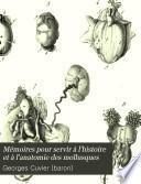 Mémoires pour servir à l'histoire et à l'anatomie des mollusques,: Mémoire sur la dolabelle, sur la testacelle, et sur un nouveau genre de mollusques à coquille cachée, nommée parmacelle (10 p., [1] leaf of plates)