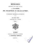 Mémoires présentés par divers savants à l'Académie des inscriptions et belles-lettres de l'Institut national de France