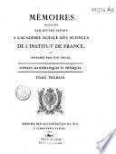 Mémoires présentés par divers savants à l'Académie des sciences de l'Institut de France. Sciences mathématiques et physiques