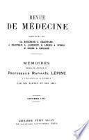 Mémoires rédigés en l'honneur du Professeur Raphaël Lépine, à l'occasion de sa retraite, par ses élèves et ses amis