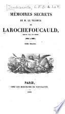 Mémoires secrets de M. le vicomte de Larochefoucauld, écrits par lui-même, 1814 à 1836