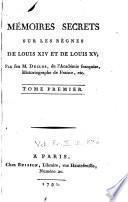 Mémoires secrets sur les règnes de Louis XIV et de Louis XV;