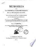 Mémoires sur la formule barométrique de la mécanique céleste, et les dispositions de l'atmosphère qui en modifient les propriétés