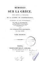 Memoires sur la Grece pour servir a l'histoire de la guerre de l'independance accompagnes de plans topographiques