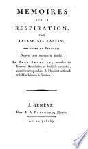 Mémoires sur la respiration. Par Lazare Spallanzani. Traduits en français, d'après son manuscrit inédit, par Jean Senebier