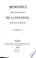 Mémoires sur la révolution de la Pologue, trouvés à Berlin
