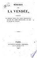 Mémoires sur la Vendée, comprenant les mémoires inédits d'un ancien administrateur militaire des armées républicaines, et ceux de Madame de Sapinaud