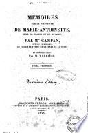 Memoires sur la vie privee de Marie-Antoinette, reine de France et de Navarre par M.me Campan ...