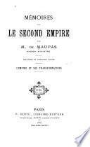Mémoires sur le second empire: ptie. L'empire et ses transformations