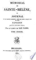 Mémorial de Sainte-Hélène, ou Journal où se trouve consigné jour par jour ce qu'a dit et fait Napoléon durant dix-huit mois