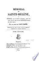 Mémorial de Sainte-Hélène ou journal où se trouve consigné, jour par jour, ce qu'a dit et fait Napoléon durant dix-huit mois