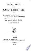 Memorial de Sainte-Helene, ou Journal ou se trouve consigne, jour par jour, ce qu'a dit et fait Napoleon durant dix-huit mois
