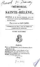 Mémorial de Sainte-Hélène ou journal ou se trouve consigné, jour par jour, ce qu'a dit et fait Napoléon durant dix-huit mois