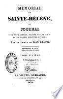 Mémorial de Sainte-Hélène, ou journal ou se trouve consigné, jour par jour, ce qu'a dit et fait Napoléon durant dix-huit mois