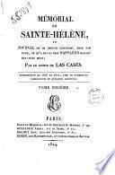 Mémorial de Sainte-Hélène, ou Journal ou se trouve consigné, jour par jour, ce qu'a dit et fait Napoléon durant dix-huit mois; par le comte de Las Cases. Tome premier[-huitième]