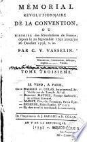 Mémorial révolutionnaire de la Convention, ou histoire des révolutions de France, depuis le 20 sept. 1792 jusqu'au 26 oct. 1795, v. st