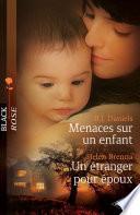 Menaces sur un enfant - Un étranger pour époux