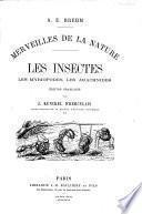 Merveilles de la nature: Les insectes, les myriopodes, les arachnides