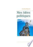 Mes idées politiques - Charles Maurras -1937