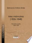 Mes mémoires (1826-1848)