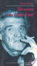 Mes saisons avec Joseph Kessel