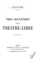 Mes souvenirs sur le Théâtre-libre