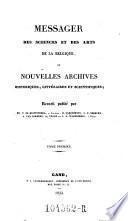 Messager des sciences et des arts, recueil publie par la societe royale des beaux-arts et des lettres, et par celle d'agriculture et de botanique de Gand