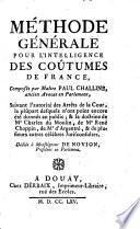 Méthode générale pour l'intelligence des coutumes de France ...