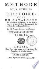 Methode pour étudier l'histoire [by N. Lenglet du Fresnoy] (qui contient le traité de l'usage de l'histoire, par m. l'abbé de Saint Real). par m. Langlet du Fresnoy