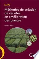 Méthodes de création de variétés en amélioration des plantes