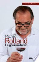Michel Rolland, Le gourou des vins