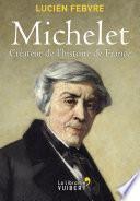 Michelet, créateur de l'Histoire de France