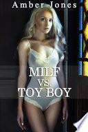 MILF vs. TOY BOY (Histoire Érotique, HARD, Première Fois, Tabou)