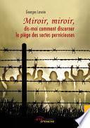 Miroir, miroir, dis-moi comment discerner le piège des sectes pernicieuses